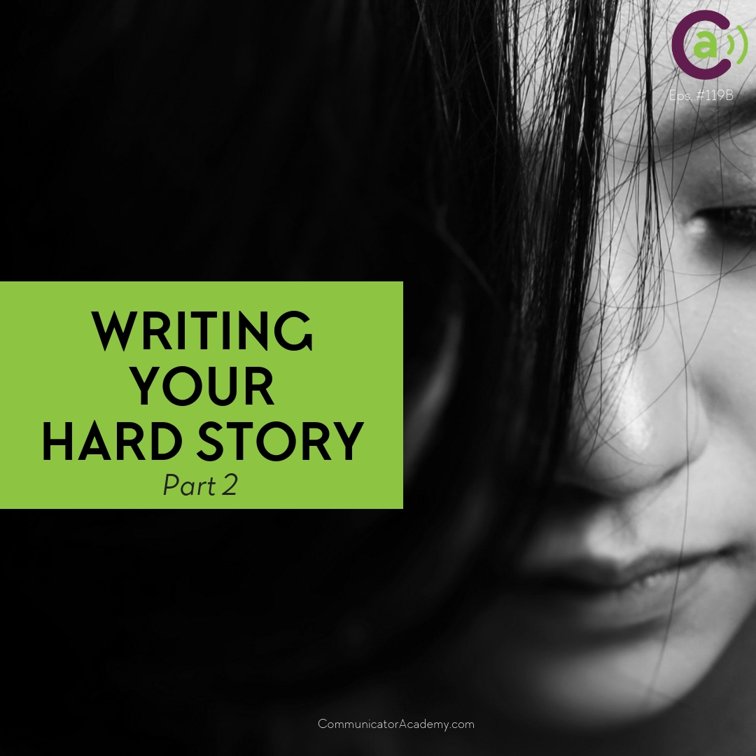 Eps. #119B: Writing Your Hard Story - Part 2
